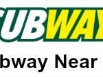 Subway near me
