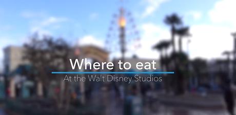 Where to Eat at The Walt Disney Studios in Disneyland Paris by dlrpfans