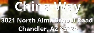China Way 3021 North Alma School Road Chandler AZ 85224