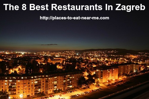 The 8 Best Restaurants In Zagreb