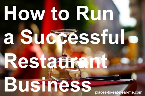 How to Run a Successful Restaurant Business