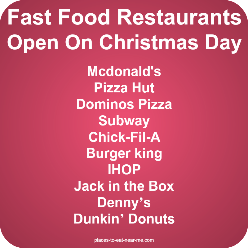 Of some of the fast food restaurants that are open on christmas day