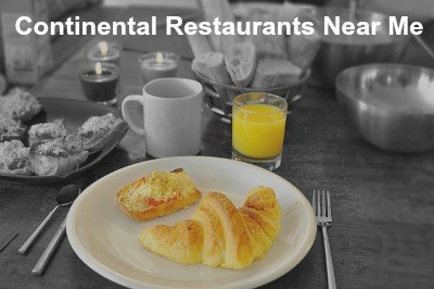 Places to eat Continental food near me