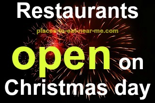 what restaurants are open on christmas day near me