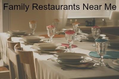Family restaurants near me