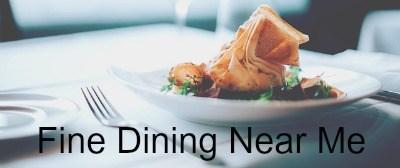 Fine Dining near me
