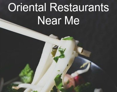 Oriental restaurants near me