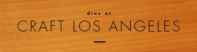 Dine at Craft Los Angeles