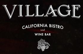 VILLAGE California Bistro and Wine Bar San Jose CA 95128