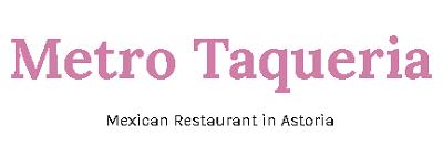 Metro Taqueria - Mexican Restaurant in Astoria logo